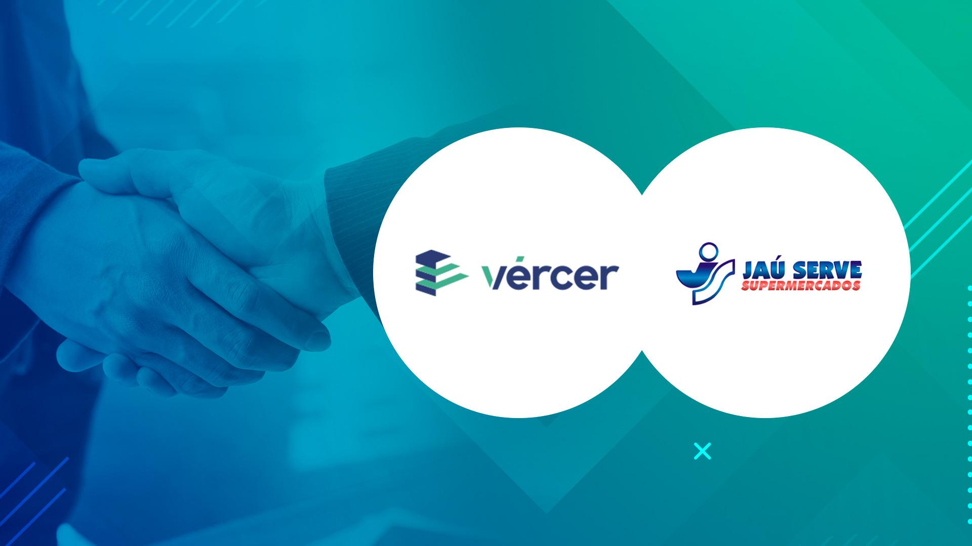 Vércer fecha super parceria com o Supermercados Jaú Serve