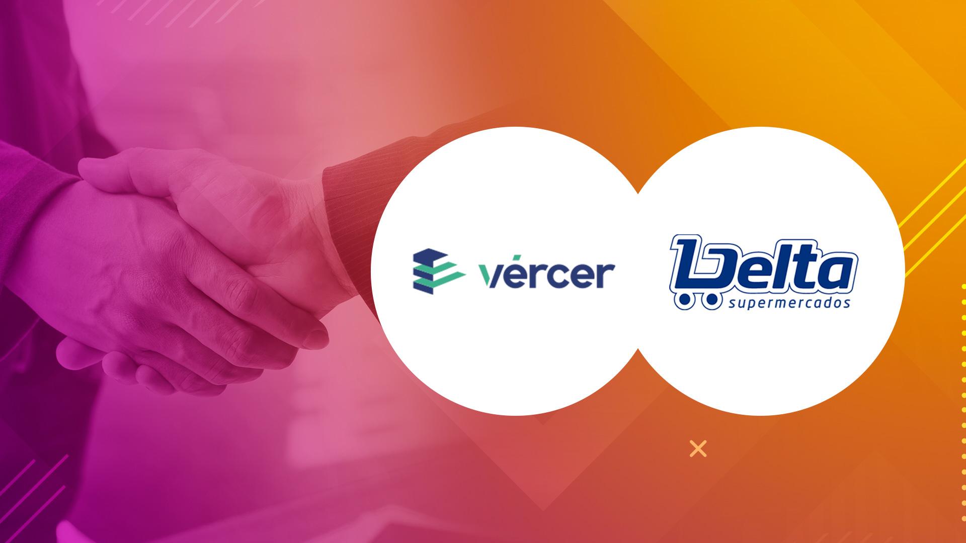 Vércer fecha super parceria com o Delta Supermercados