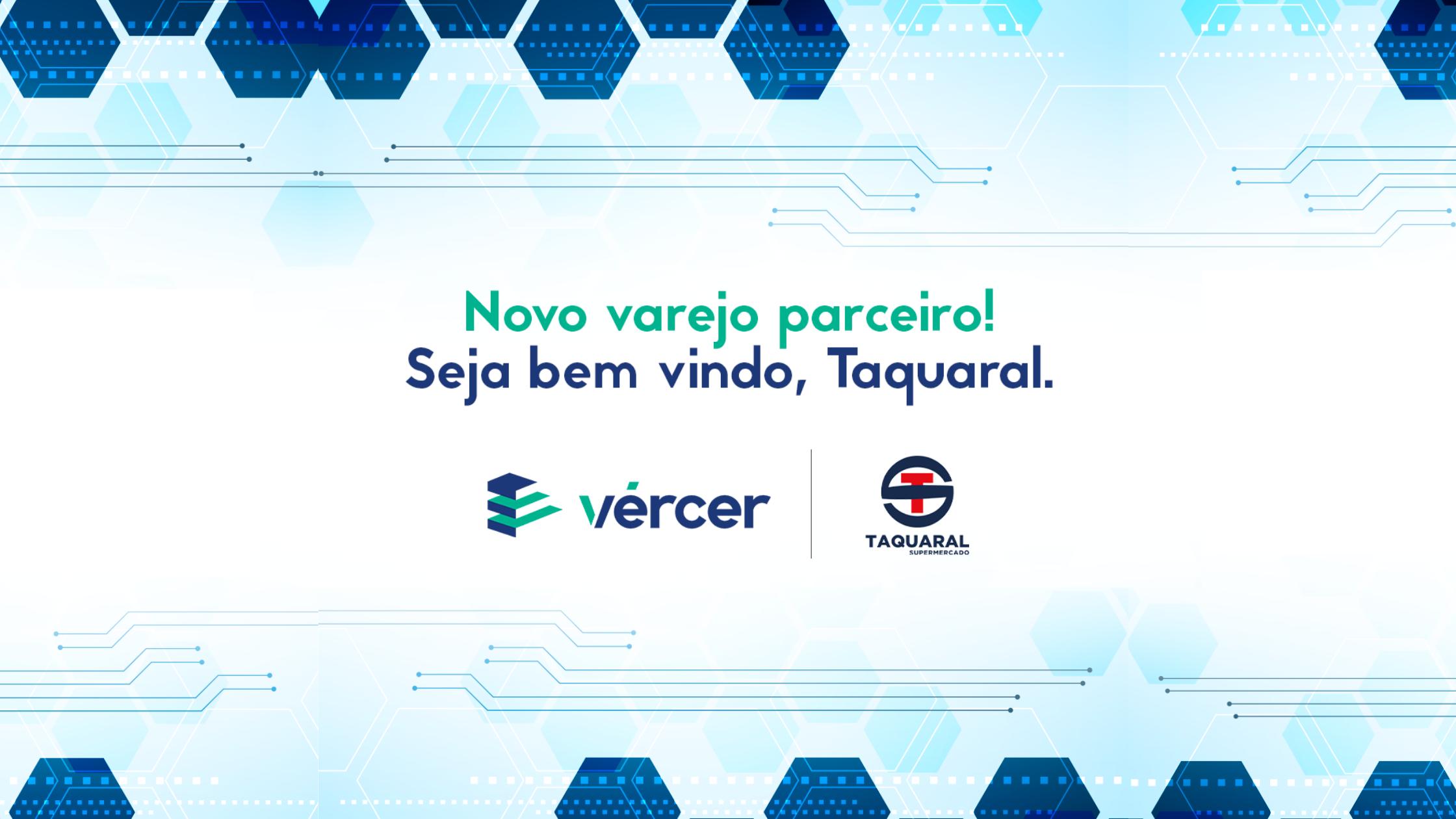 Vércer fecha parceria com Supermercado Taquaral