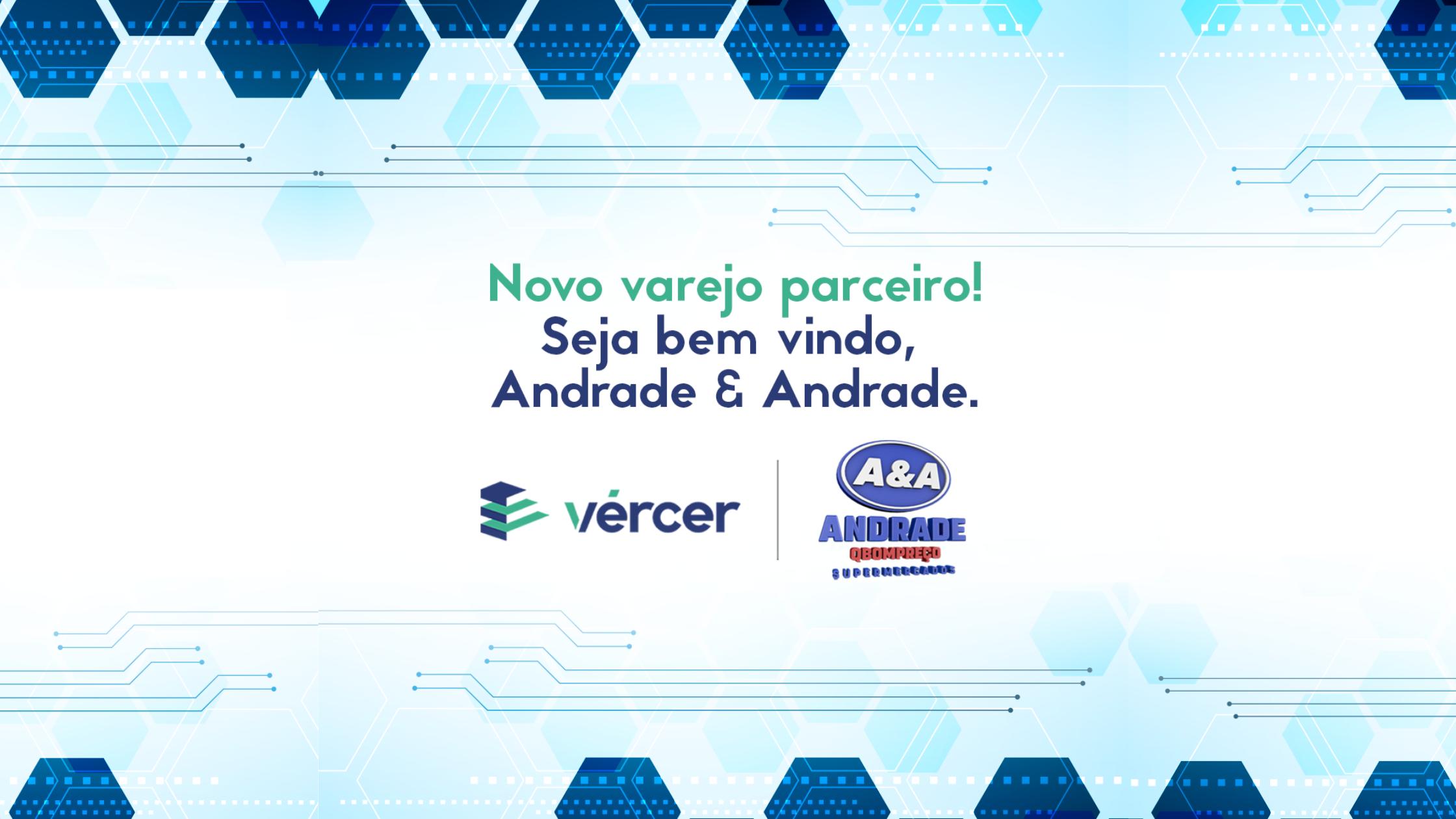 Vércer e Andrade & Andrade se unem numa super parceria